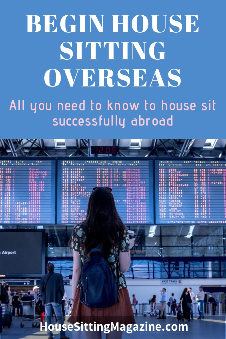 House Sitting Overseas - The Ultimate Guide to House & Pet Sitting Abroad #housesitting #beginhousesitting #internationalhousesitting #housesittingabroad