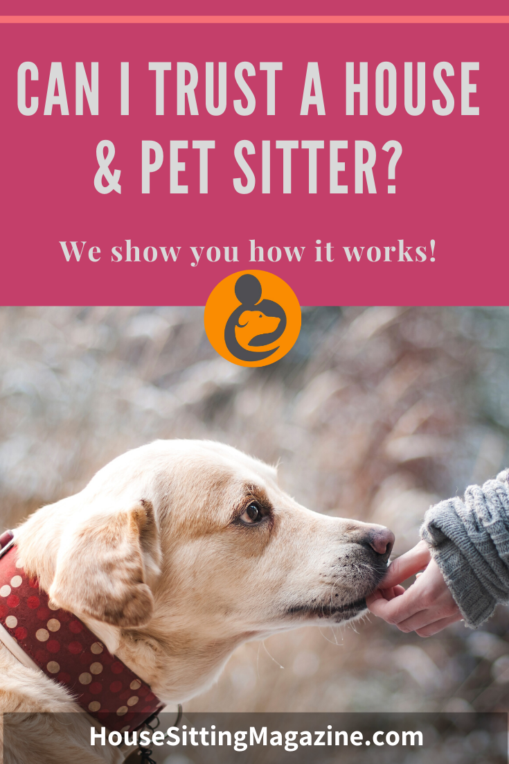 Can I trust house sitters? Find out best practices and due diligence for good sits #housesitting