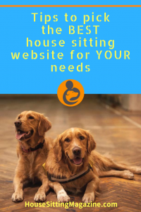 Tips for picking the best house sitting websites for your needs - All our best advice from years of full-time house sitting #besthousesittingwebsites #housesittingwebsites