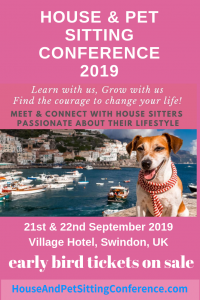 House & Pet Sitting Conference 2019 - Come join us in the UK Early Bird Tickets on Sales #housesitting #houseandpetsittingconference #petsitting #housesittinglifestyle