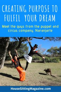 Find your purpose to fulfil your dreams, and let house sitting help! Naranjarte explain how. #housesitting #travel