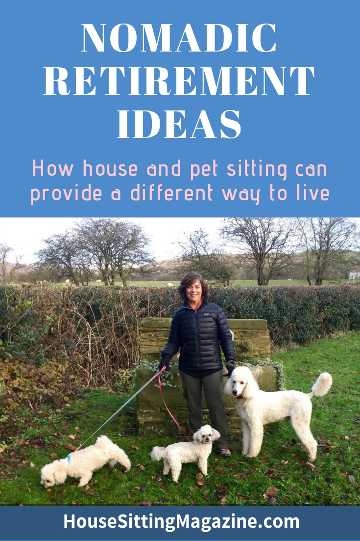Nomadic Retirement Ideas - How House Sitting Can Provide a Different Way to Live in Retirement #retirement #nomads #travel #housesitting