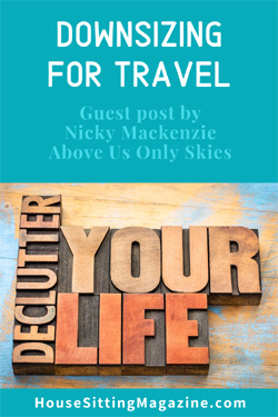Downsize for travel - by Nicky Mackenzie - the motional challenges of getting rid of stuff #downsize #travel #declutter #decluttertohousesit