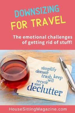 Downsize for travel - emotional challenges of getting rid of stuff #downsize #travel #declutter #downsizetohousesit