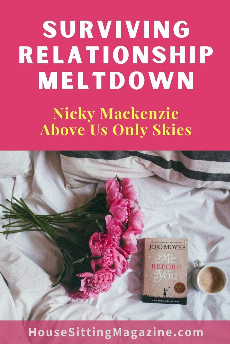 Surviving relationship meltdown during lockdown #housesittinglifestyle #housesittingmagazine #fulltimehousesitting