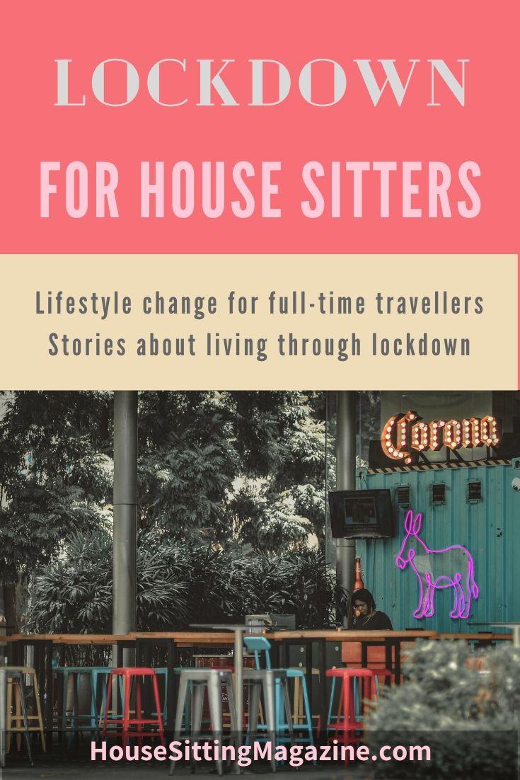 Real Stories - Living through lockdown as travelers and house sitters #housesitting #lockdown2020