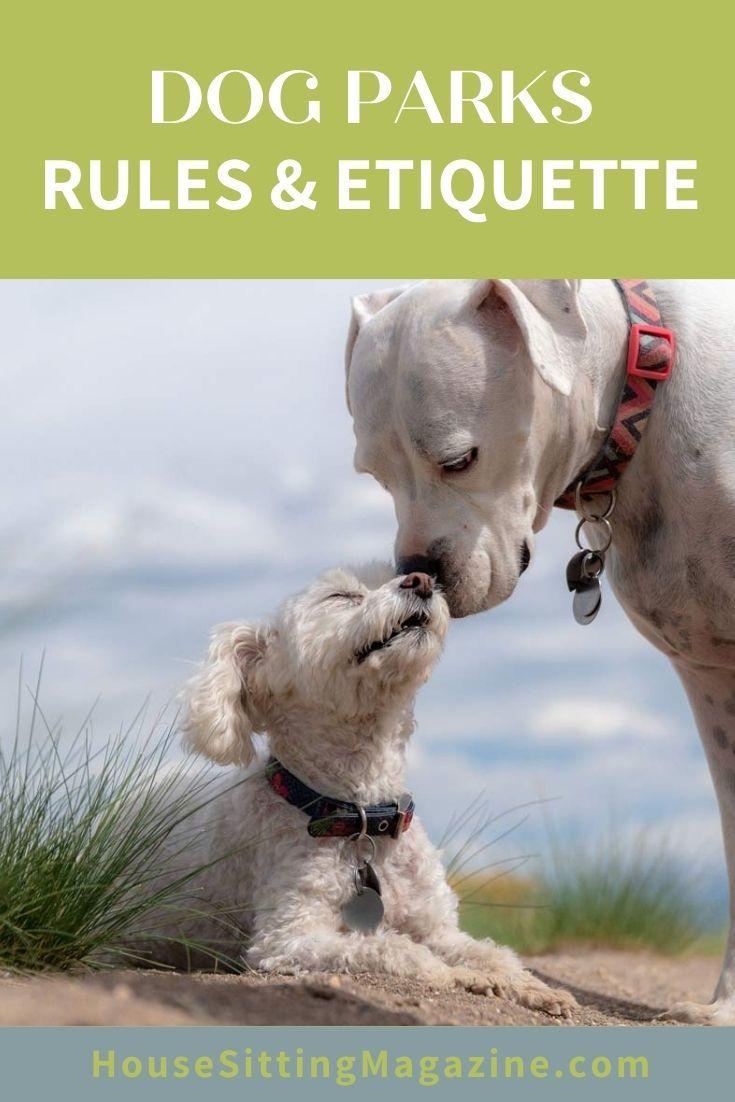 Dog Park Rules and Safety #dogparks #dogparksafety #dogparkrules #housesitters #petsitters